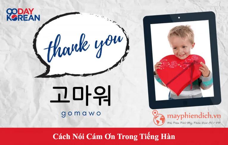 Cám ơn tiếng Hàn Gomawo rất ít khi được sử dụng