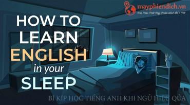 Bí kíp học tiếng anh khi ngủ hiệu quả nên biết